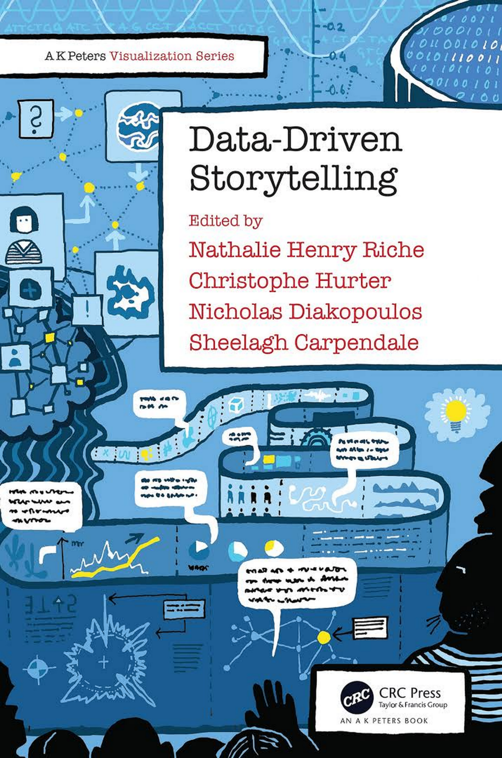 """""""Data-Driven Storytelling"""" by N. H. Riche, C. Hurter, N. Diakopoulos and S. Carpendale"""